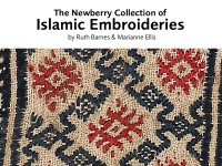 The Newberry Collection of Islamic Embroideries by Ruth Barnes and Marianne Ellis